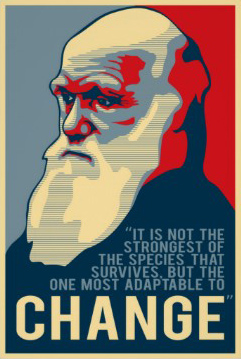 "Darwin said ""The one most adaptable to change."""