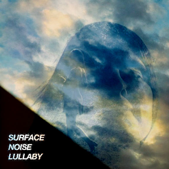 Surface Noise Lullaby